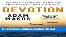 Ebook Devotion: An Epic Story of Heroism, Friendship, and Sacrifice Free Online