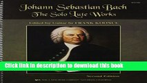 Read The Solo Lute Works of Johann Sebastian Bach: Edited for Guitar by Frank Koonce PDF Online