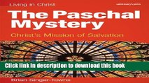 Ebook The Paschal Mystery: Christ s Mission of Salvation, student book (Living in Christ) Free