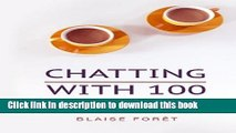 Books Chatting with 100: Because the most effective public speaking is like chatting with a friend