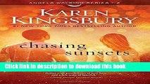 Books Chasing Sunsets: A Novel (Angels Walking) Full Online