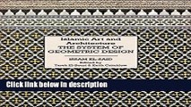 Books Islamic Art and Architecture: The System of Geometric Design Full Online