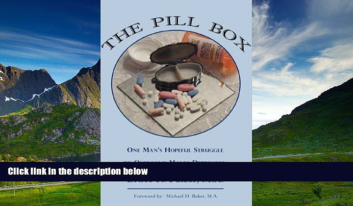 Must Have  The Pill Box: One Man s Hopeful Struggle to Overcome Manic Depression  READ Ebook