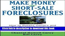 [Read PDF] Make Money in Short-Sale Foreclosures: How to Bypass Owners and Buy Directly from