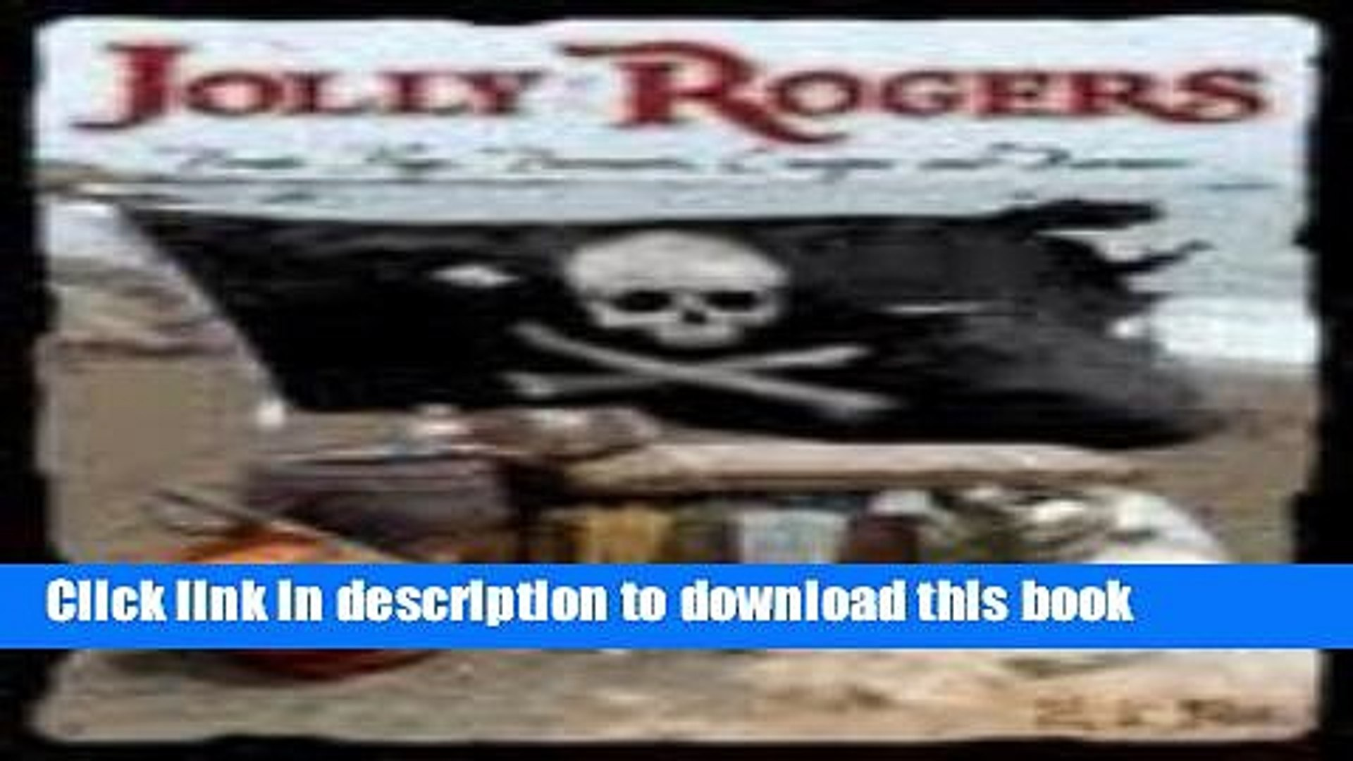 Ebook Jolly Rogers: Pirate Flags, Pennants, Ensigns, and Banners Full Online