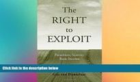FREE DOWNLOAD  The Right to Exploit: Parasitism, Scarcity, and Basic Income  FREE BOOOK ONLINE