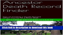 Ebook Ancestor Death Record Finder: Tips on Finding a Death Record When You ve Hit a Brick Wall
