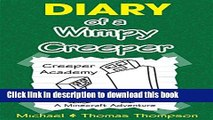 [PDF] Minecraft: Diary of a Wimpy Creeper: Creeper Academy, A Minecraft Adventure (Minecraft,