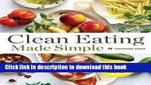 Ebook Clean Eating Made Simple: A Healthy Cookbook with Delicious Whole-Food Recipes for Eating