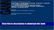 Books From Premature Gray Hair to Helicase-Werner Syndrome: Implications for Aging and Cancer Free