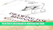 Ebook Drawing for Beginners: Learn the Basics of Pencil Drawing in No Time (Drawing is Easy)
