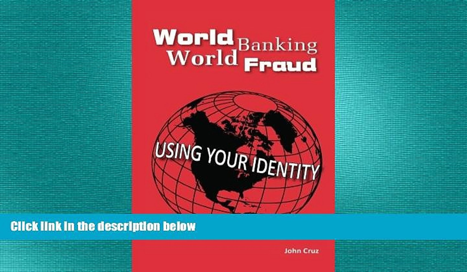 FREE DOWNLOAD  World Banking World Fraud: Using Your Identity  BOOK ONLINE