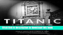 """Ebook """"Titanic"""": A Journey Through Time - An Illustrated Chronology of History s Most Famous Ship"""