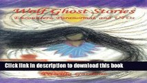 [Read PDF] Wolf Ghost Stories - Encounters, Paranormal, and UFOs Download Free