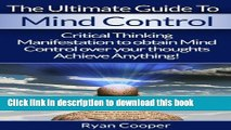 [Read PDF] Mind Control: Ultimate Mind Control Guide - Critical Thinking And Manifestation To