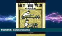 DOWNLOAD Identifying Waste on the Shopfloor (The Shopfloor Series) READ PDF BOOKS ONLINE