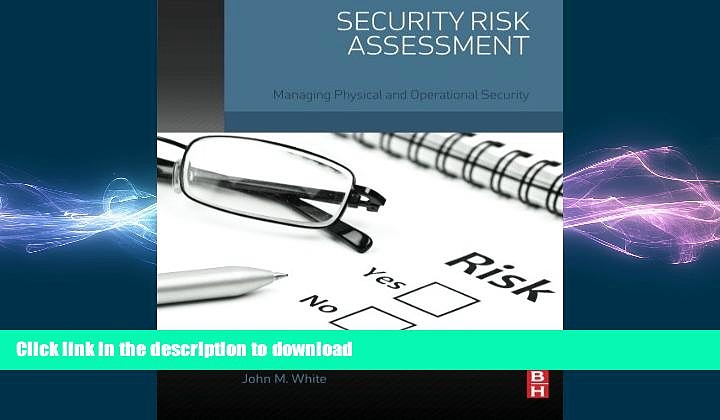 READ PDF Security Risk Assessment: Managing Physical and Operational Security READ PDF BOOKS ONLINE