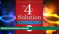 PDF ONLINE The 4% Solution: Unleashing the Economic Growth America Needs READ EBOOK