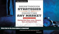 READ THE NEW BOOK Breakthrough Strategies for Predicting Any Market: Charting Elliott Wave, Lucas,