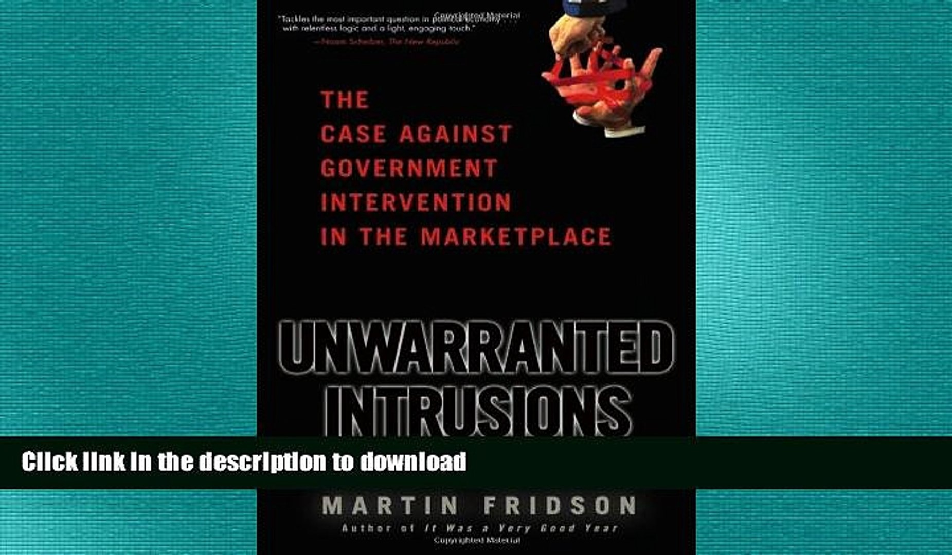 Unwarranted Intrusions: The Case Against Government Intervention in the Marketplace