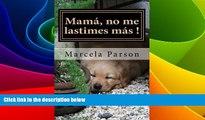 Must Have  Mamá, no me lastimes más!: Historia de Vida en Recuperación (Historias de Vidas en