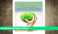 FAVORIT BOOK Go Green  Green Living- Green Facts, Green Energy, And Tips For Going Green READ NOW