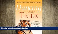 Dancing with the Tiger: Learning Sustainability Step by Natural Step (Conscientious Commerce)