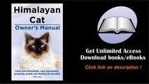 Himalayan Cat Owner's Manual  Himalayan Cat Facts and Information Care Personality Grooming Health a