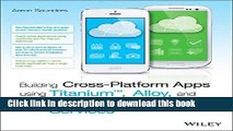 Books Building Cross-Platform Apps using Titanium, Alloy, and Appcelerator Cloud Services Free