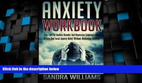 Must Have PDF  Anxiety Workbook: Free Cure For Anxiety Disorder And Depression Symptoms, Panic