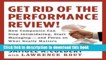 Books Get Rid of the Performance Review!: How Companies Can Stop Intimidating, Start Managing--and