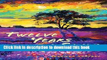 Ebook Twelve Years a Slave (Illustrated): With Five Interviews of Former Slaves Free Download