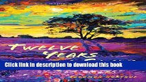 Ebook Twelve Years a Slave (Illustrated): With Five Interviews of Former Slaves Free Online