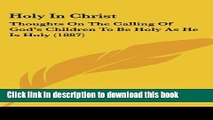 Ebook Holy in Christ  Thoughts on the Calling of God s Children to Be Holy as He Is Holy (1887)