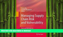 DOWNLOAD Managing Supply Chain Risk and Vulnerability: Tools and Methods for Supply Chain Decision