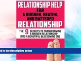 READ FREE FULL Relationship Help: For a Broken, Beaten, and Battered Relationship (Relationship