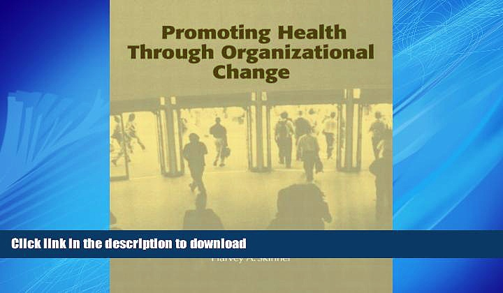 DOWNLOAD Promoting Health through Organizational Change READ EBOOK