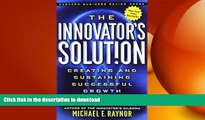 READ PDF The Innovator s Solution: Creating and Sustaining Successful Growth READ PDF BOOKS ONLINE