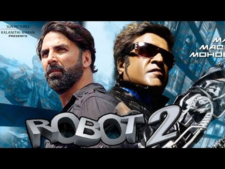 Trailer Robot 2 Hindi Movie Trailer  kshay kumar, Rajinikanth