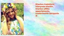 Kharkov traduttore, interprete kharkiv, kharkov affitto appartamento, trasferimento aeroporto di