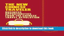 [Read PDF] The New Chinese Traveler: Business Opportunities from the Chinese Travel Revolution