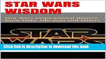 Ebook Star Wars Wisdom: Star wars Inspirational Quotes from Yoda, Obi-wan and others Free Online