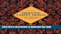 Download Oriental Carpet Design: A Guide to Traditional Motifs, Patterns and Symbols Ebook Online