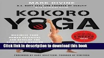 [PDF] Kokoro Yoga: Maximize Your Human Potential and Develop the Spirit of a Warrior--the SEALfit