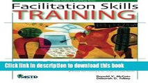 [Read PDF] Facilitation Skills Training (ASTD Trainer s Workshop Series) Ebook Free