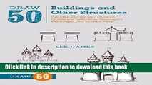 Read Draw 50 Buildings and Other Structures: The Step-by-Step Way to Draw Castles and Cathedrals,