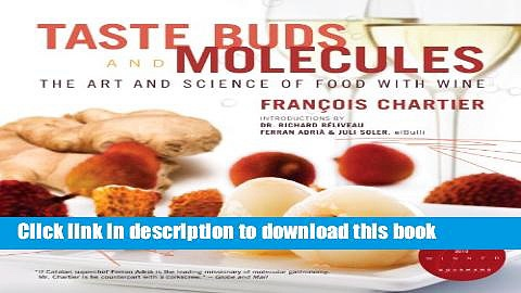 Download  Taste Buds and Molecules: The Art and Science of Food With Wine  Free Books