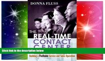 READ FREE FULL  The Real-Time Contact Center: Strategies, Tactics, and Technologies for Building a