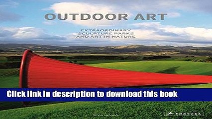 Read Outdoor Art: Extraordinary Sculpture Parks and Art in Nature Ebook Free