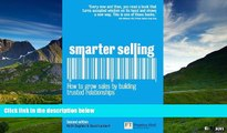 READ FREE FULL  Smarter Selling: How to grow sales by building trusted relationships (2nd